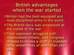british advantages when the war started