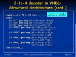 2 to 4 decoder in vhdl structural architecture cont