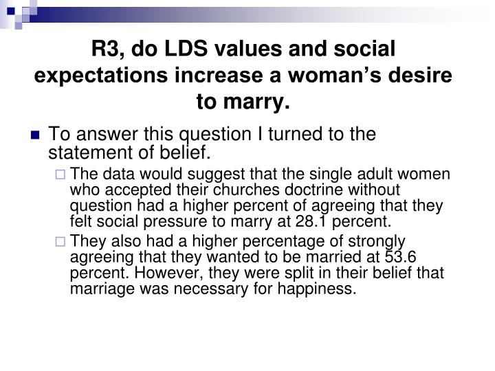 R3, do LDS values and social expectations increase a woman's desire to marry.
