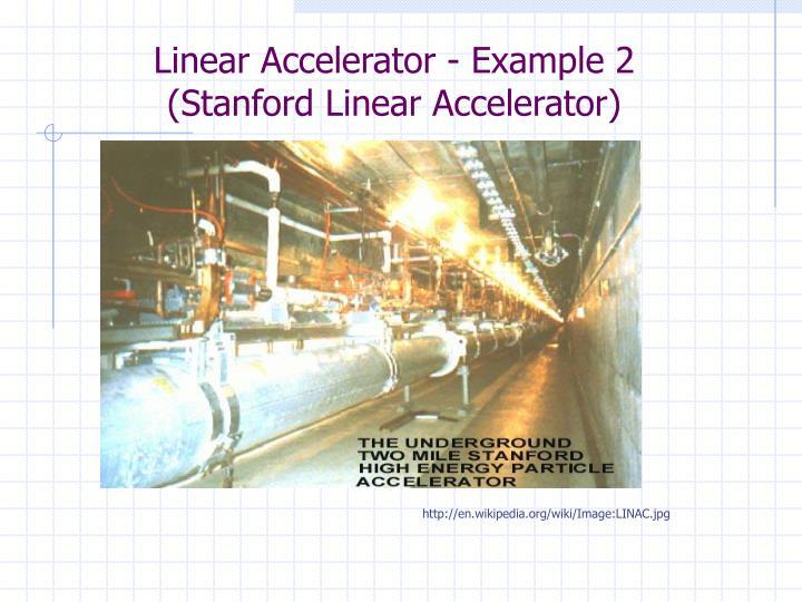 Linear Accelerator - Example 2
