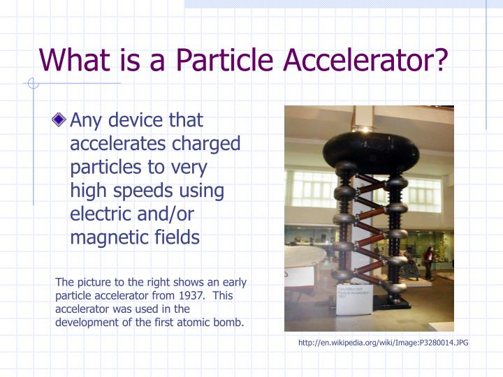 What is a particle accelerator
