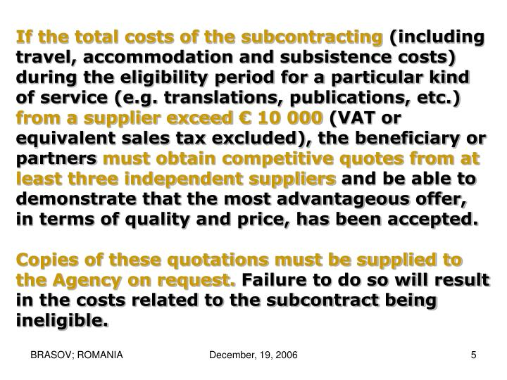 If the total costs of the subcontracting