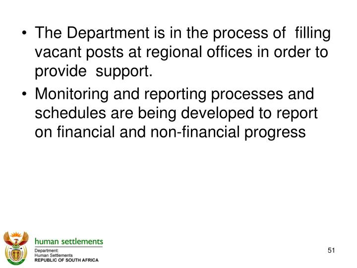 The Department is in the process of  filling vacant posts at regional offices in order to provide  support.