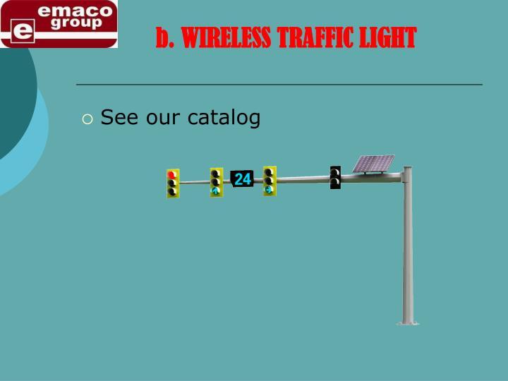 b. WIRELESS TRAFFIC LIGHT
