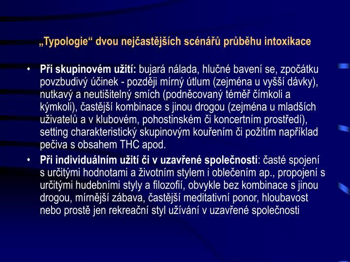 """""""Typologie"""" dvou nejčastějších scénářů průběhu intoxikace"""