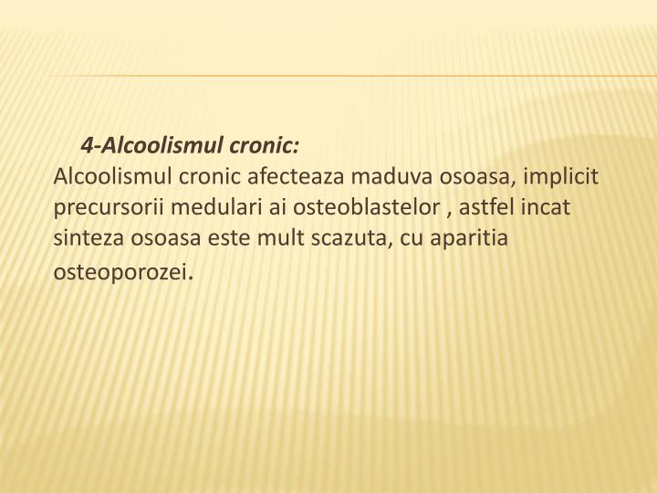 4-Alcoolismul cronic: