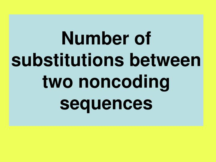 Number of substitutions between two noncoding sequences