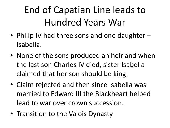 End of Capatian Line leads to Hundred Years War