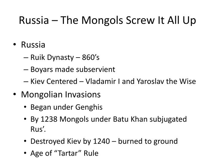 Russia – The Mongols Screw It All Up