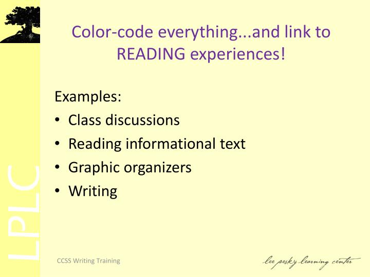 Color-code everything...and link to READING experiences!