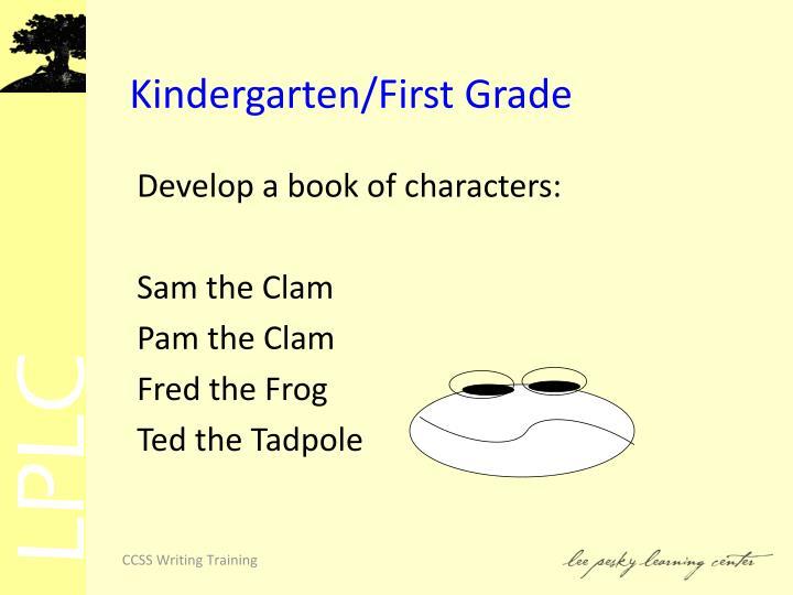 Kindergarten/First Grade