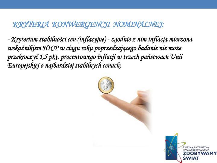Kryteria  konwergencji  nominalnej:
