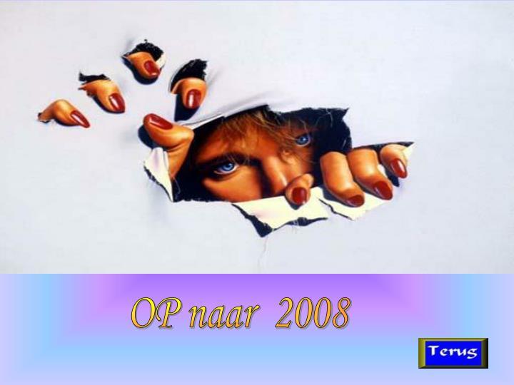 OP naar  2008