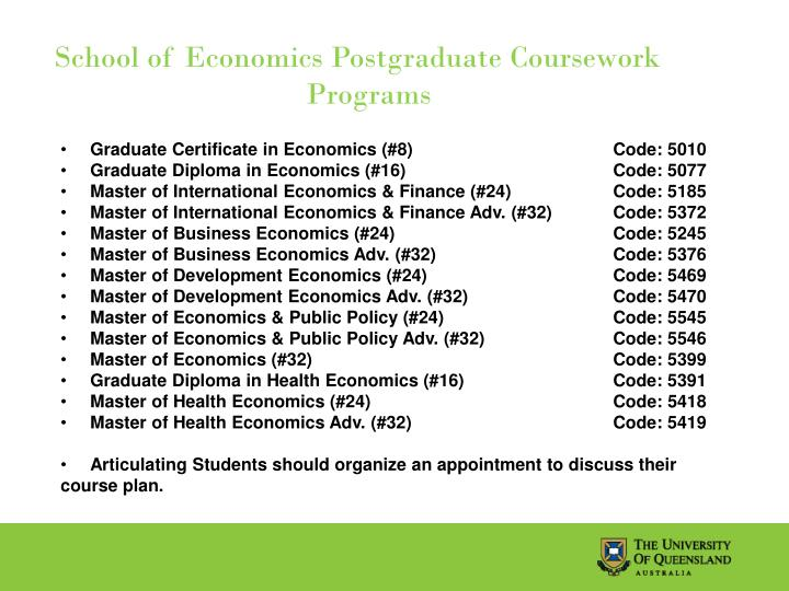School of Economics Postgraduate Coursework 			  Programs