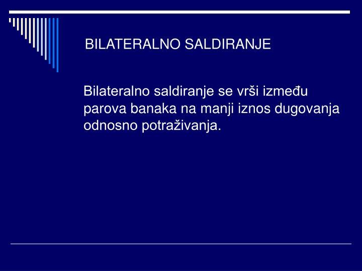 BILATERALNO SALDIRANJE