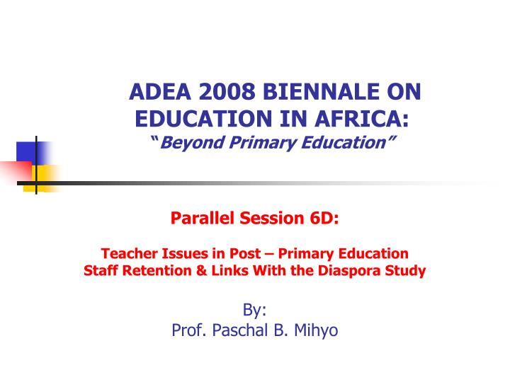 adea 2008 biennale on education in africa beyond primary education