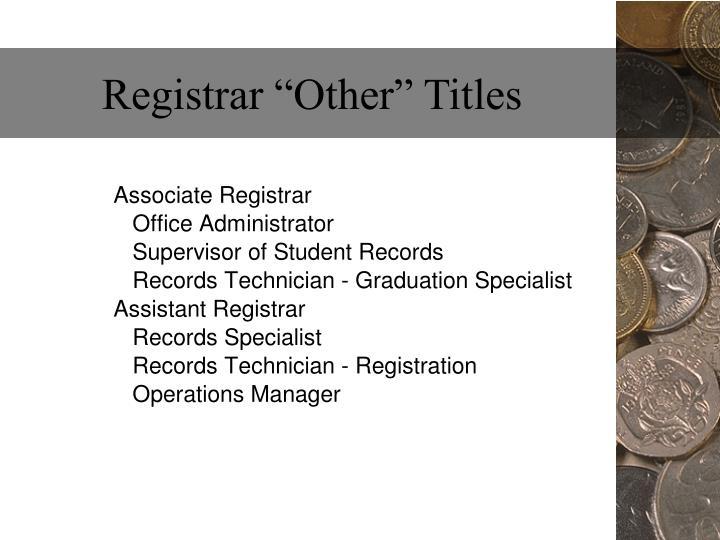"""Registrar """"Other"""" Titles"""