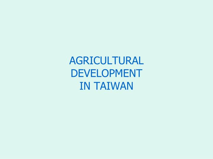 Agricultural development in taiwan