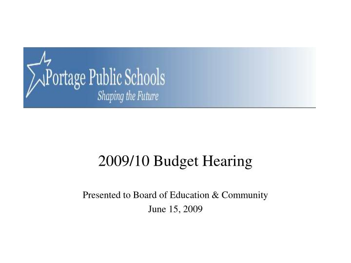 2009 10 budget hearing presented to board of education community june 15 2009