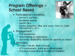 program offerings school based