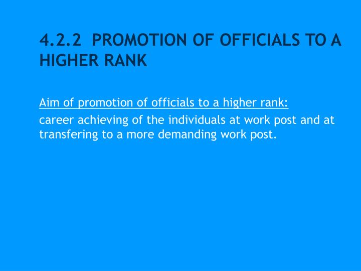4.2.2  PROMOTION OF OFFICIALS TO A HIGHER RANK