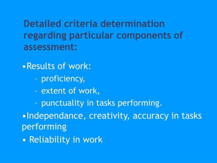 Detailed criteria determination  regarding particular components of assessment: