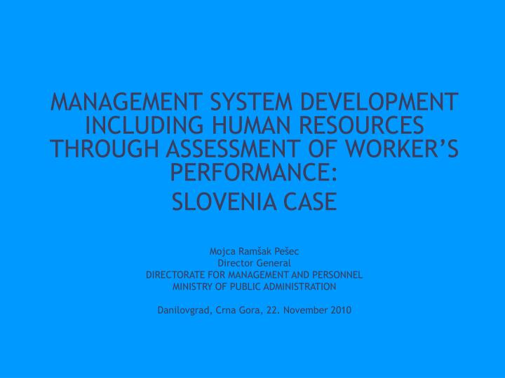 MANAGEMENT SYSTEM DEVELOPMENT INCLUDING HUMAN RESOURCES THROUGH ASSESSMENT OF WORKER'S PERFORMANCE...