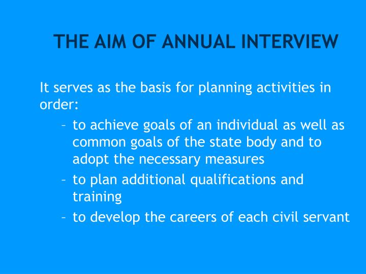 THE AIM OF ANNUAL INTERVIEW