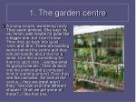1 the garden centre