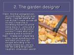 2 the garden designer