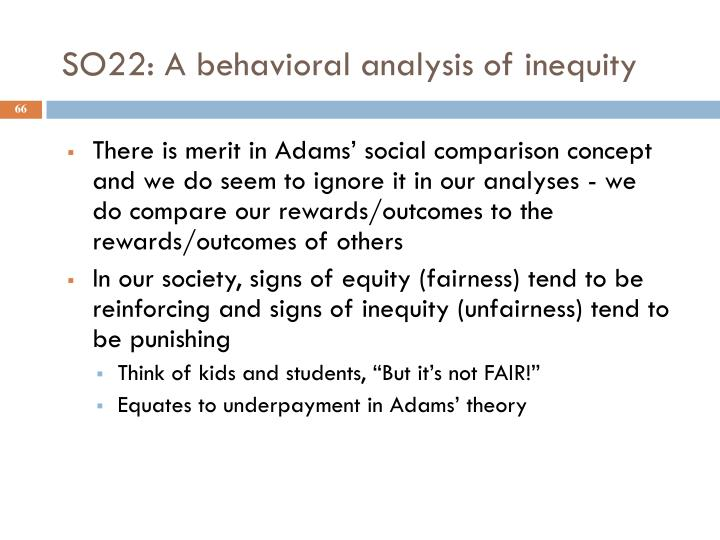 SO22: A behavioral analysis of inequity
