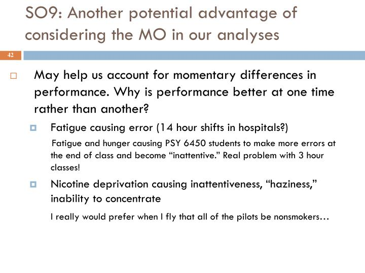 SO9: Another potential advantage of considering the MO in our analyses