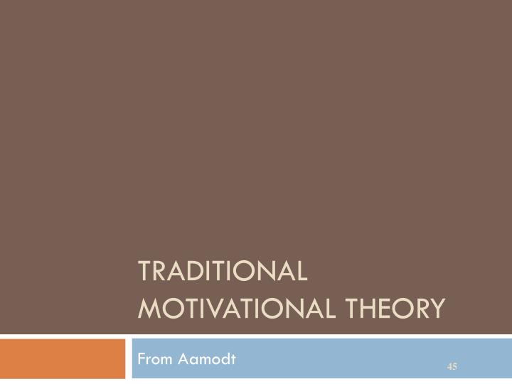 Traditional Motivational Theory