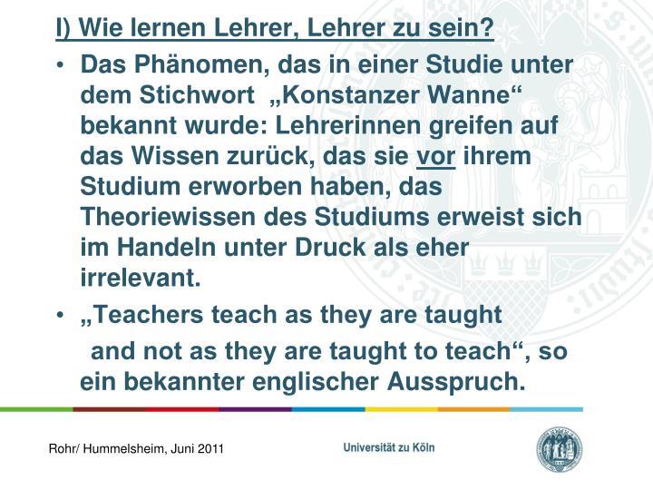 I) Wie lernen Lehrer, Lehrer zu sein?