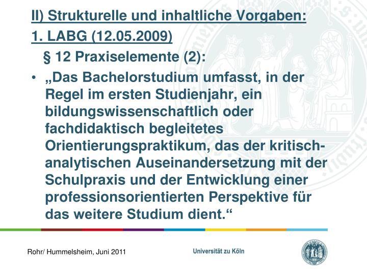 II) Strukturelle und inhaltliche Vorgaben: