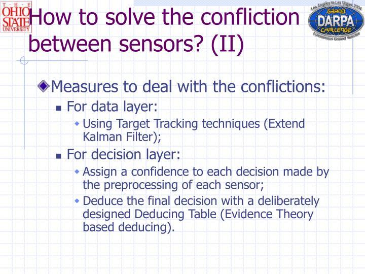 How to solve the confliction between sensors? (II)