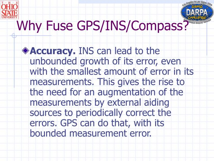Why Fuse GPS/INS/Compass?