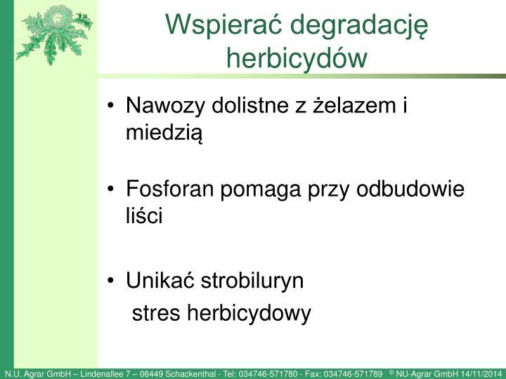 Wspierać degradację herbicydów