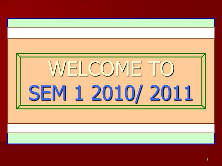 welcome to sem 1 2010 2011 n.