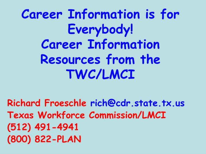 Career information is for everybody career information resources from the twc lmci