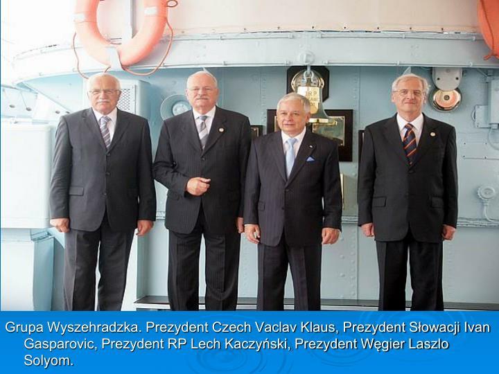 Grupa Wyszehradzka. Prezydent Czech Vaclav Klaus, Prezydent Słowacji Ivan Gasparovic, Prezydent RP Lech Kaczyński, Prezydent Węgier Laszlo Solyom.