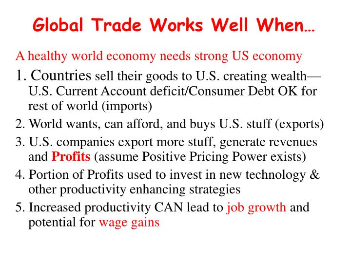 Global Trade Works Well When…