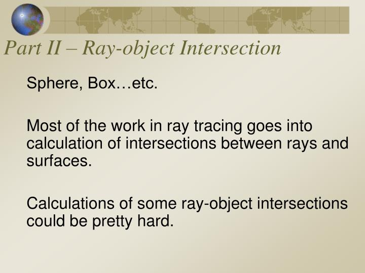 Part II – Ray-object Intersection