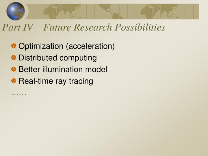 Part IV – Future Research Possibilities