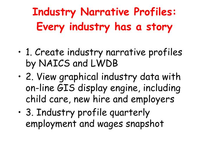 Industry Narrative Profiles: Every industry has a story