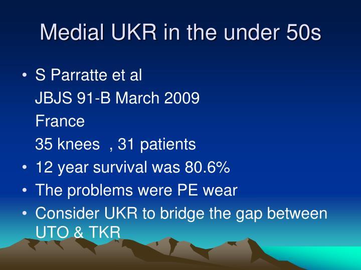 Medial UKR in the under 50s