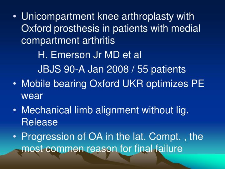 Unicompartment knee arthroplasty with Oxford prosthesis in patients with medial compartment arthritis