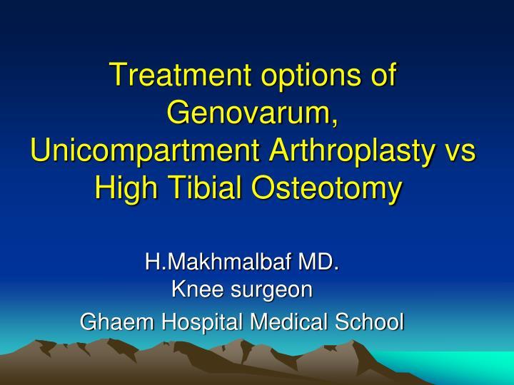 Treatment options of genovarum unicompartment arthroplasty vs high tibial osteotomy