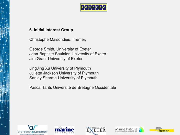 6. Initial Interest Group