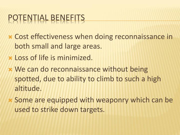 Cost effectiveness when doing reconnaissance in both small and large areas.